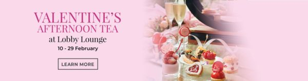 Valentine's Afternoon Tea Collection at Lobby Lounge 1